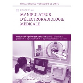 Recueil de textes - profession Manipulateur d'électroradiologie médicale